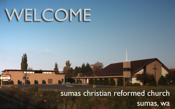 Welcome to Sumas Christian Reformed Church